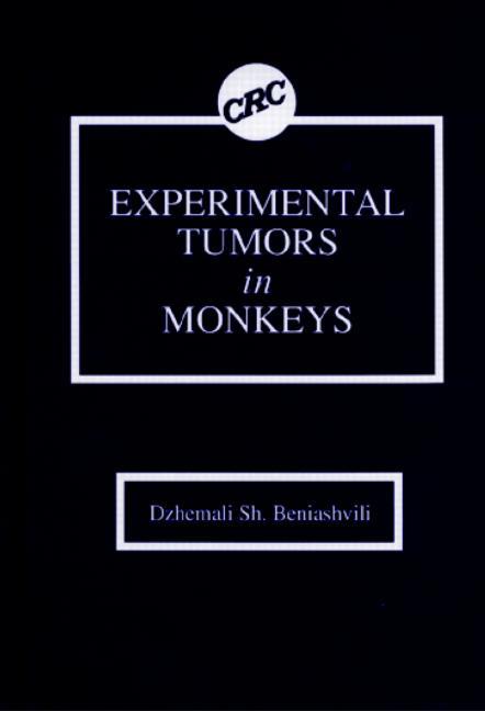 Experimental Tumors in Monkeys: 1st Edition (Hardback) book cover