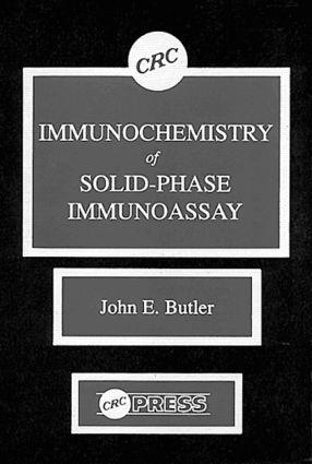 Immunochemistry of Solid-Phase Immunoassay: 1st Edition (Hardback) book cover