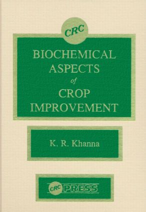 Biochemical Aspects of Crop Improvement: 1st Edition (Hardback) book cover