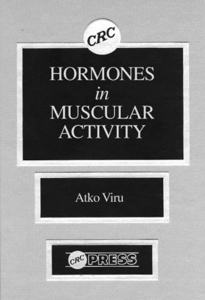 Hormones Muscular Activity, Volume I: Hormonal Ensemble in Exercise, 1st Edition (Hardback) book cover