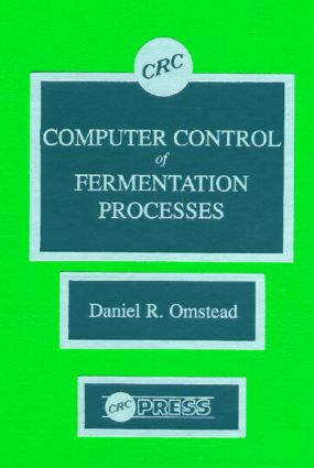 Computer Control of Fermentation Processes: 1st Edition (Hardback) book cover