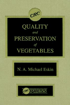 Quality and Preservation of Vegetables: 1st Edition (Hardback) book cover