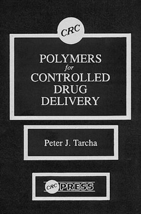 Polymers for Controlled Drug Delivery: 1st Edition (Hardback) book cover