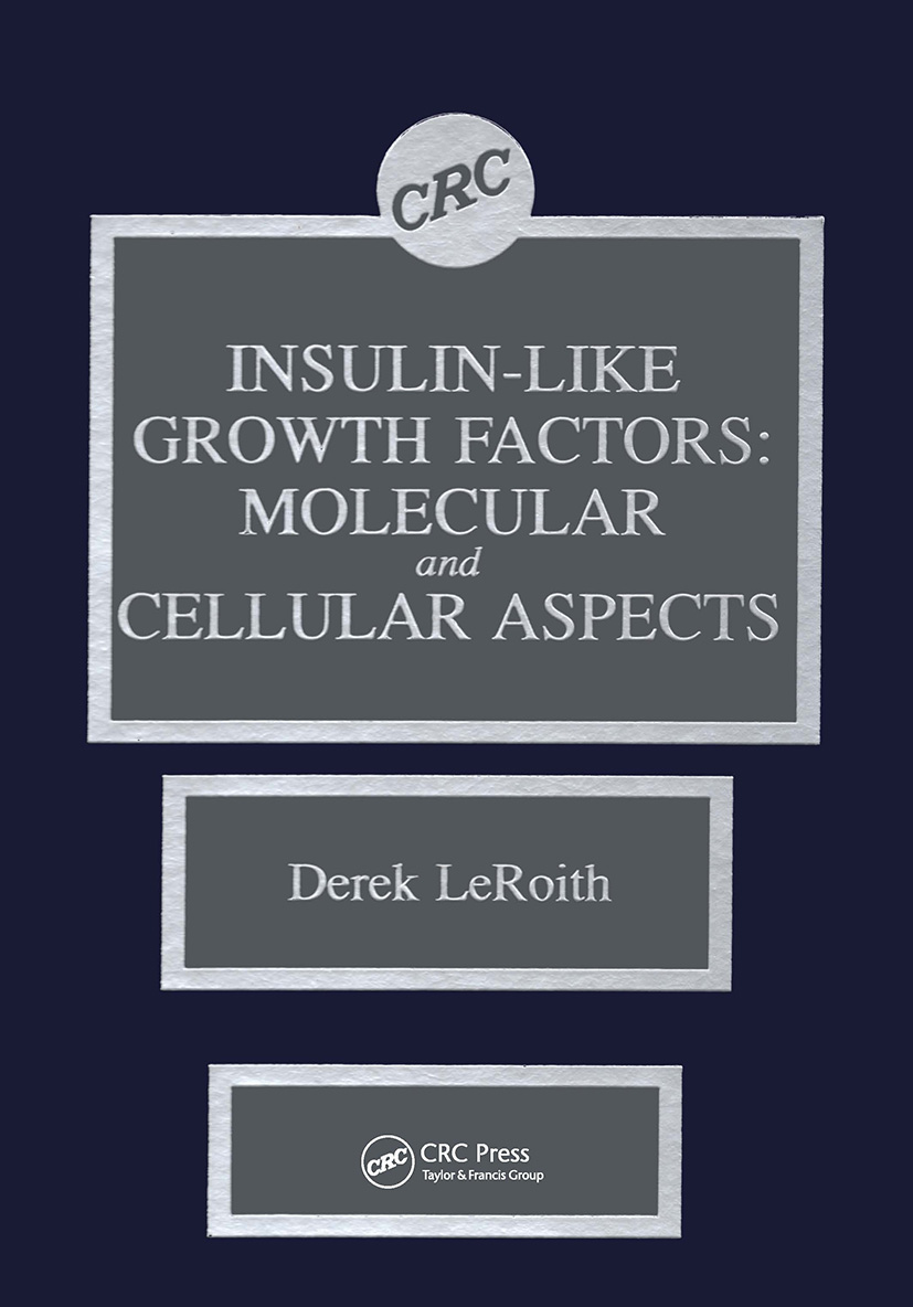Insulin-like Growth Factors: Molecular and Cellular Aspects, 1st Edition (Hardback) book cover