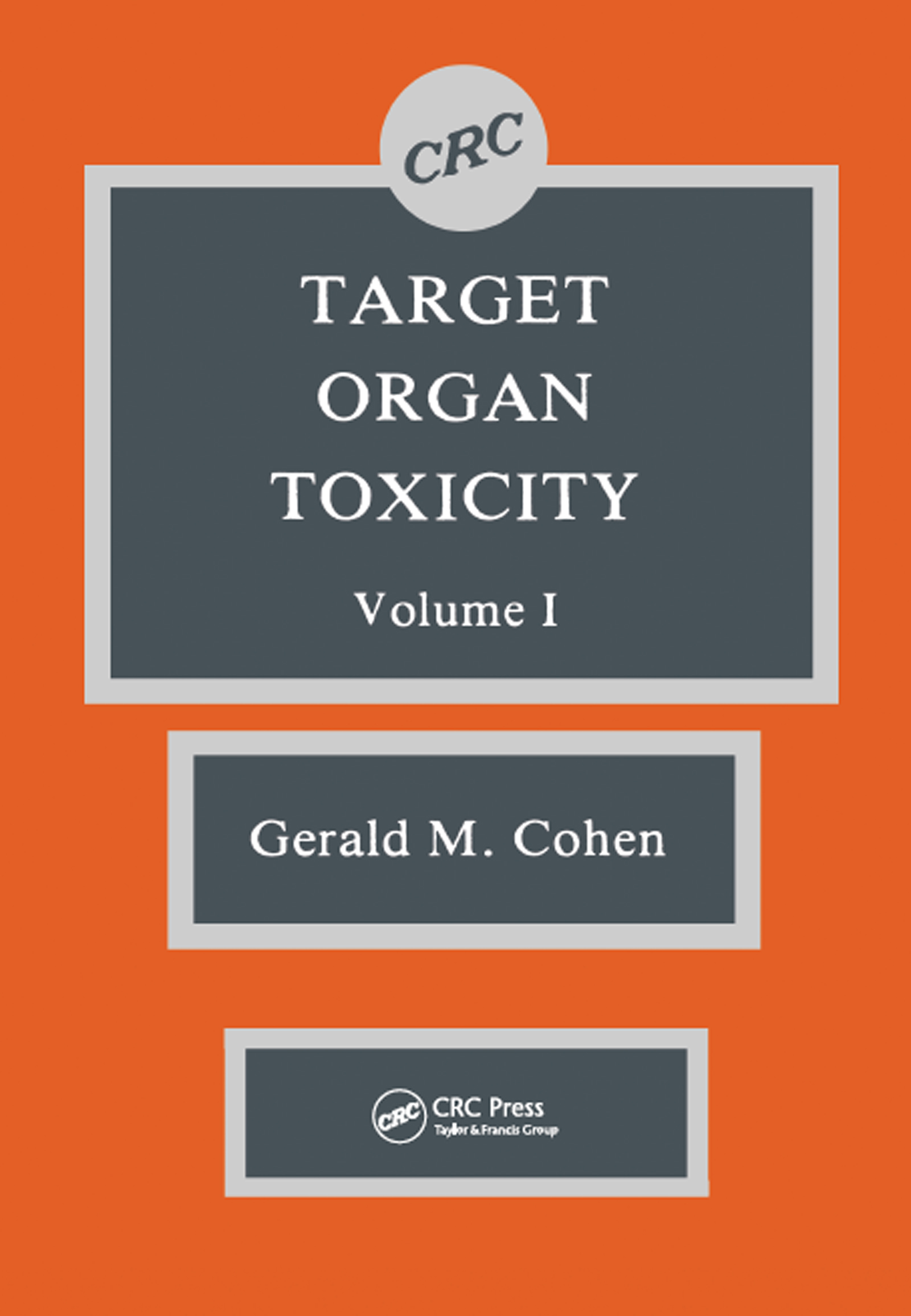 Target Organ Toxicity, Volume I: 1st Edition (Hardback) book cover