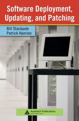 Software Deployment, Updating, and Patching: 1st Edition (Hardback) book cover