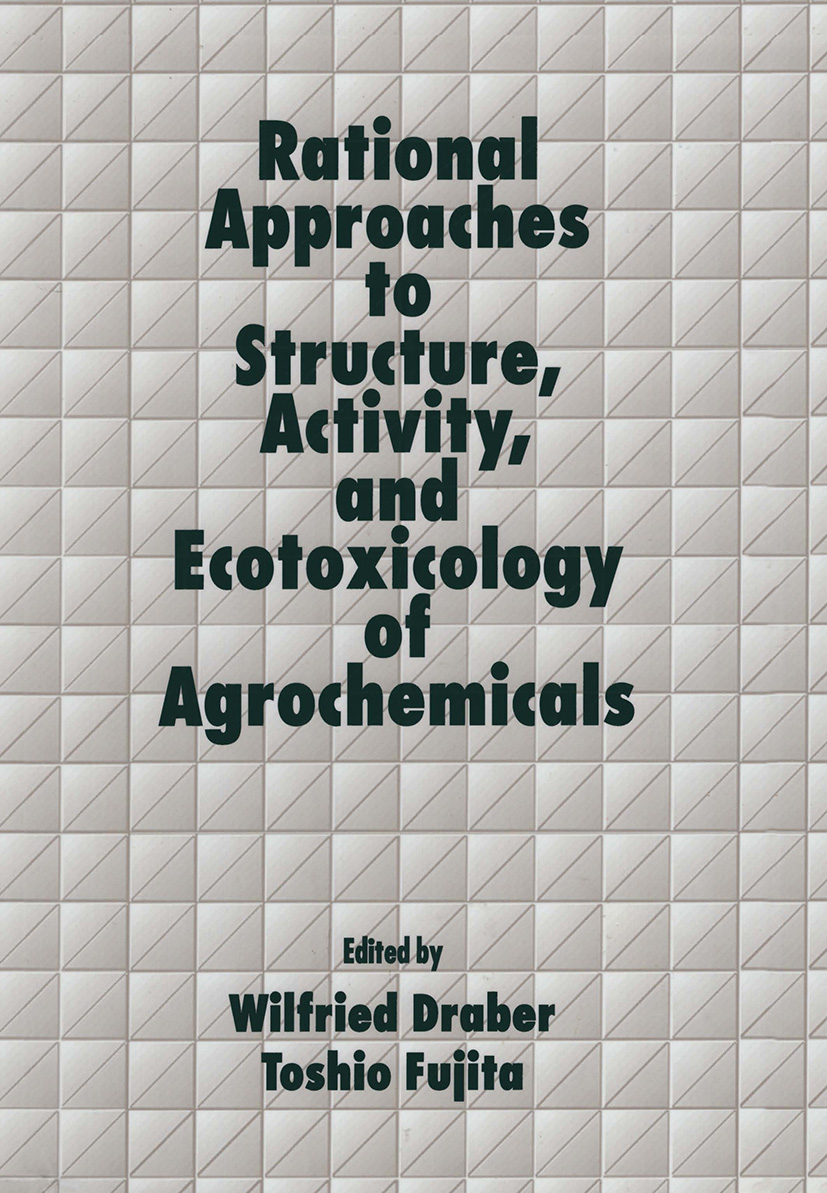 Rational Approaches to Structure, Activity, and Ecotoxicology of Agrochemicals: 1st Edition (Hardback) book cover