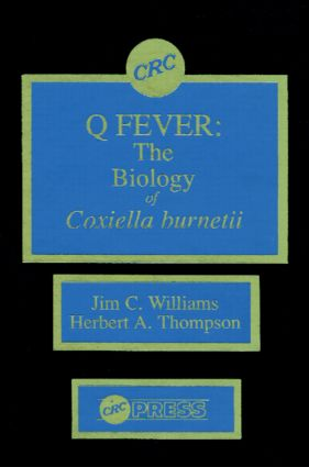 Q Fever, Volume II: The Biology of Coxiella Burneti, 1st Edition (Hardback) book cover