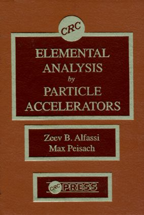 Elemental Analysis by Particle Accelerators: 1st Edition (Hardback) book cover