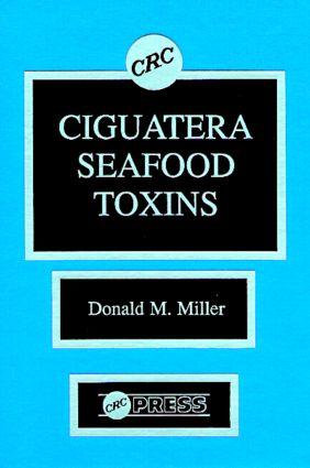 Ciguatera Seafood Toxins: 1st Edition (Hardback) book cover