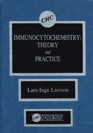 Immunocytochemistry: Theory and Practice, 1st Edition (Hardback) book cover