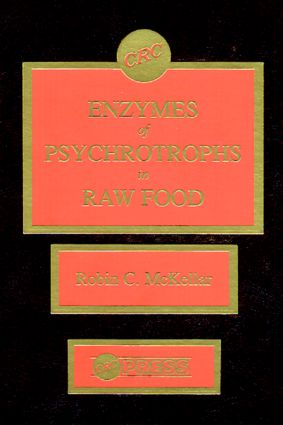 Enzymes of Psychrotrophs in Raw Food: 1st Edition (Hardback) book cover