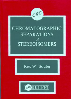 Chromatographic Separations of Stereoisomers: 1st Edition (Hardback) book cover