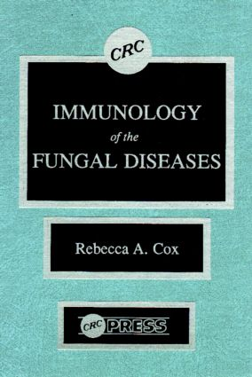 Immunology of the Fungal Diseases: 1st Edition (Hardback) book cover