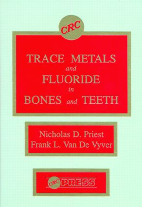 Trace Metals and Fluoride in Bones and Teeth (Hardback) book cover