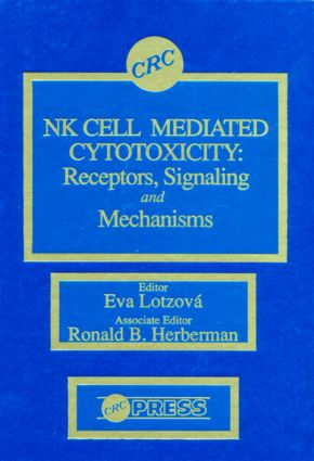 Nk Cell Mediated Cytotoxicity: Receptors, Signaling, and Mechanisms, 1st Edition (Hardback) book cover