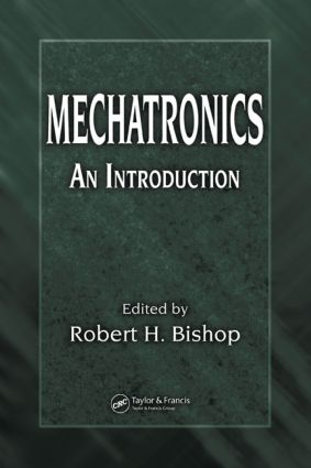 Mechatronics: An Introduction, 1st Edition (Hardback) book cover