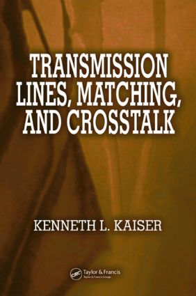 Transmission Lines, Matching, and Crosstalk: 1st Edition (Hardback) book cover