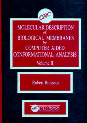 Molecular Description of Biological Membrane Components by Computer Aided Conformational Analysis, Volume II: 1st Edition (Hardback) book cover
