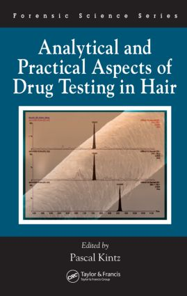 Analytical and Practical Aspects of Drug Testing in Hair: 1st Edition (Hardback) book cover