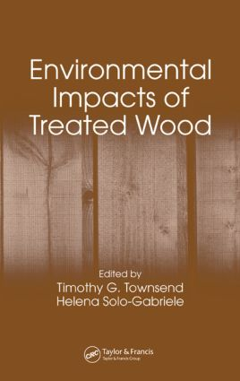 Environmental Impacts of Treated Wood: 1st Edition (Hardback) book cover