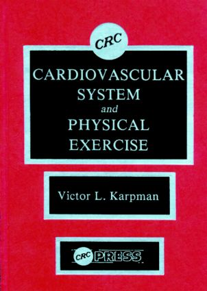 Cardiovascular System and Physical Exercise: 1st Edition (Hardback) book cover