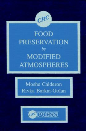 Food Preservation by Modified Atmospheres: 1st Edition (Hardback) book cover