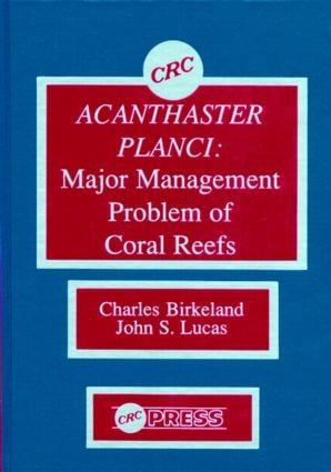 Acanthaster Planci: Major Management Problem of Coral Reefs, 1st Edition (Hardback) book cover