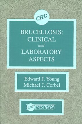 Brucellosis: Clinical and Laboratory Aspects, 1st Edition (Hardback) book cover