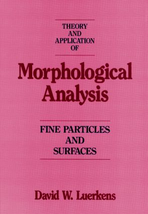 Theory and Application of Morphological Analysis: Fine Particles and Surfaces, 1st Edition (Hardback) book cover