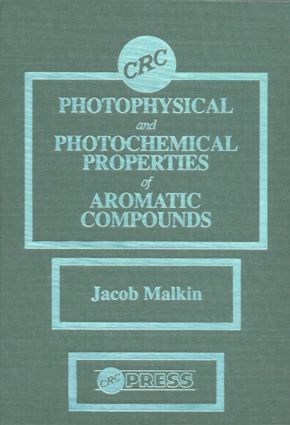 Photophysical and Photochemical Properties of Aromatic Compounds: 1st Edition (Hardback) book cover