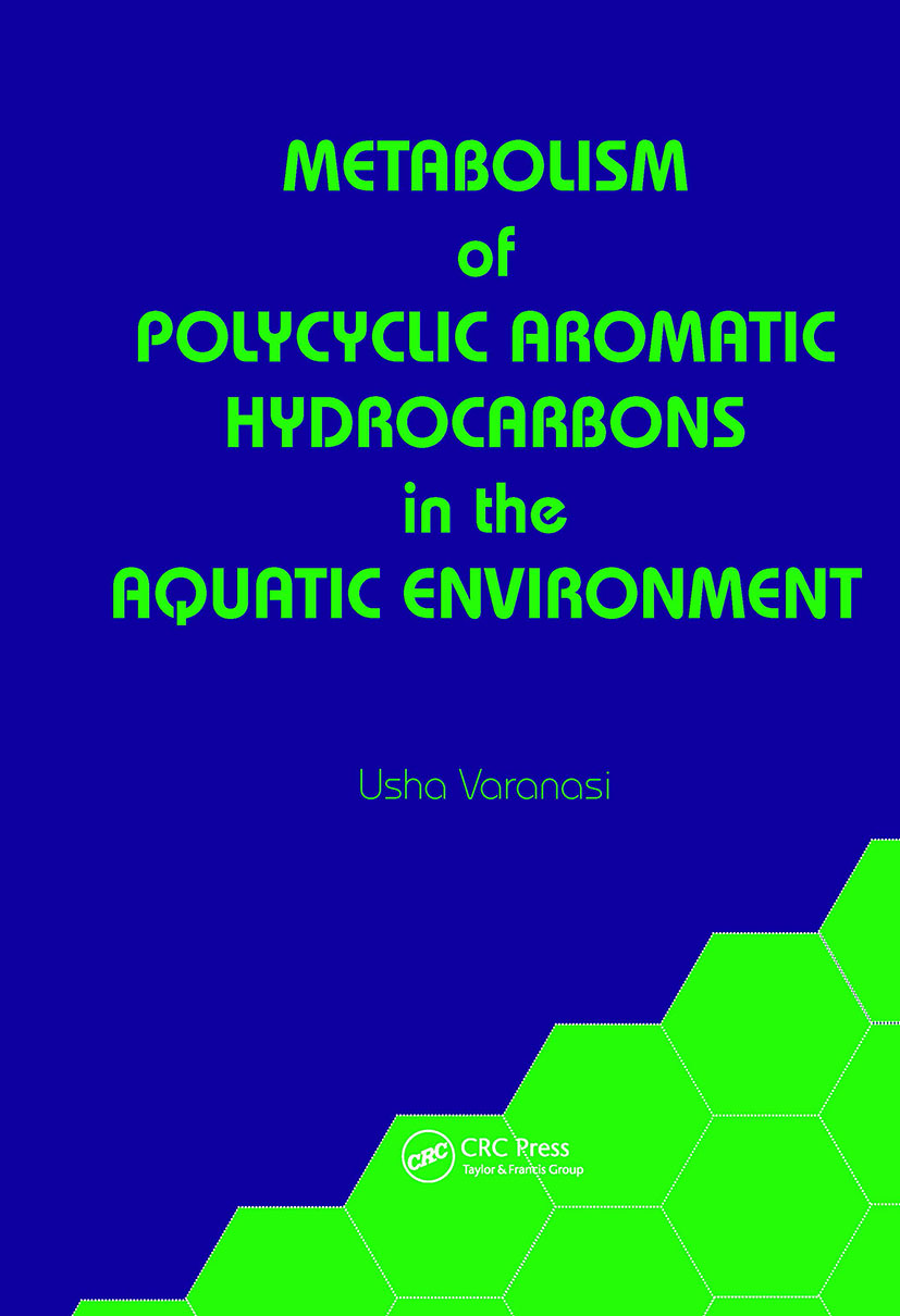 Metabolism of Polycyclic Aromatic Hydrocarbons in the Aquatic Environment: 1st Edition (Hardback) book cover