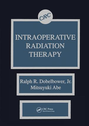 Intraoperative Radiation Therapy: 1st Edition (Hardback) book cover