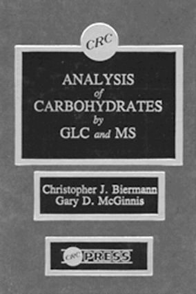 Analysis of Carbohydrates by GLC and MS: 1st Edition (Hardback) book cover