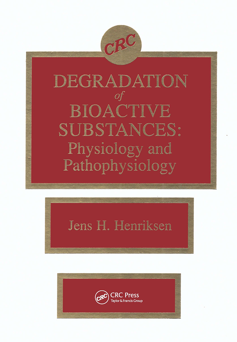 Degradation of Bioactive Substances: Physiology and Pathophysiology, 1st Edition (Hardback) book cover