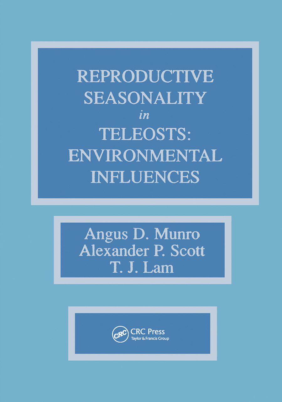Reproductive Seasonality in Teleosts: Environmental Influences, 1st Edition (Hardback) book cover