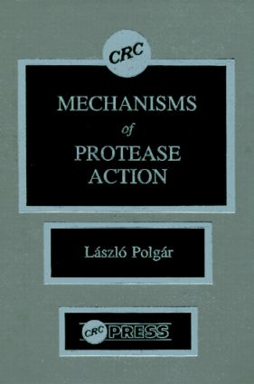 Mechanisms of Protease Action: 1st Edition (Hardback) book cover