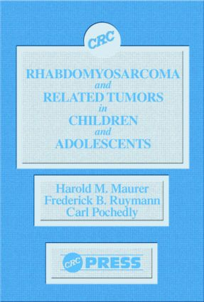 Rhabdomyosarcoma and Related Tumors in Children and Adolescents: 1st Edition (Hardback) book cover