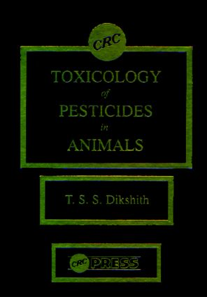 Toxicological Study of Pesticides in Animals: 1st Edition (Hardback) book cover