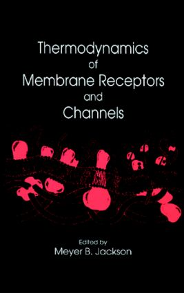 Thermodynamics of Membrane Receptors and Channels: 1st Edition (Hardback) book cover