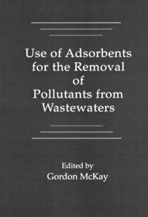 Use of Adsorbents for the Removal of Pollutants from Wastewater: 1st Edition (Hardback) book cover