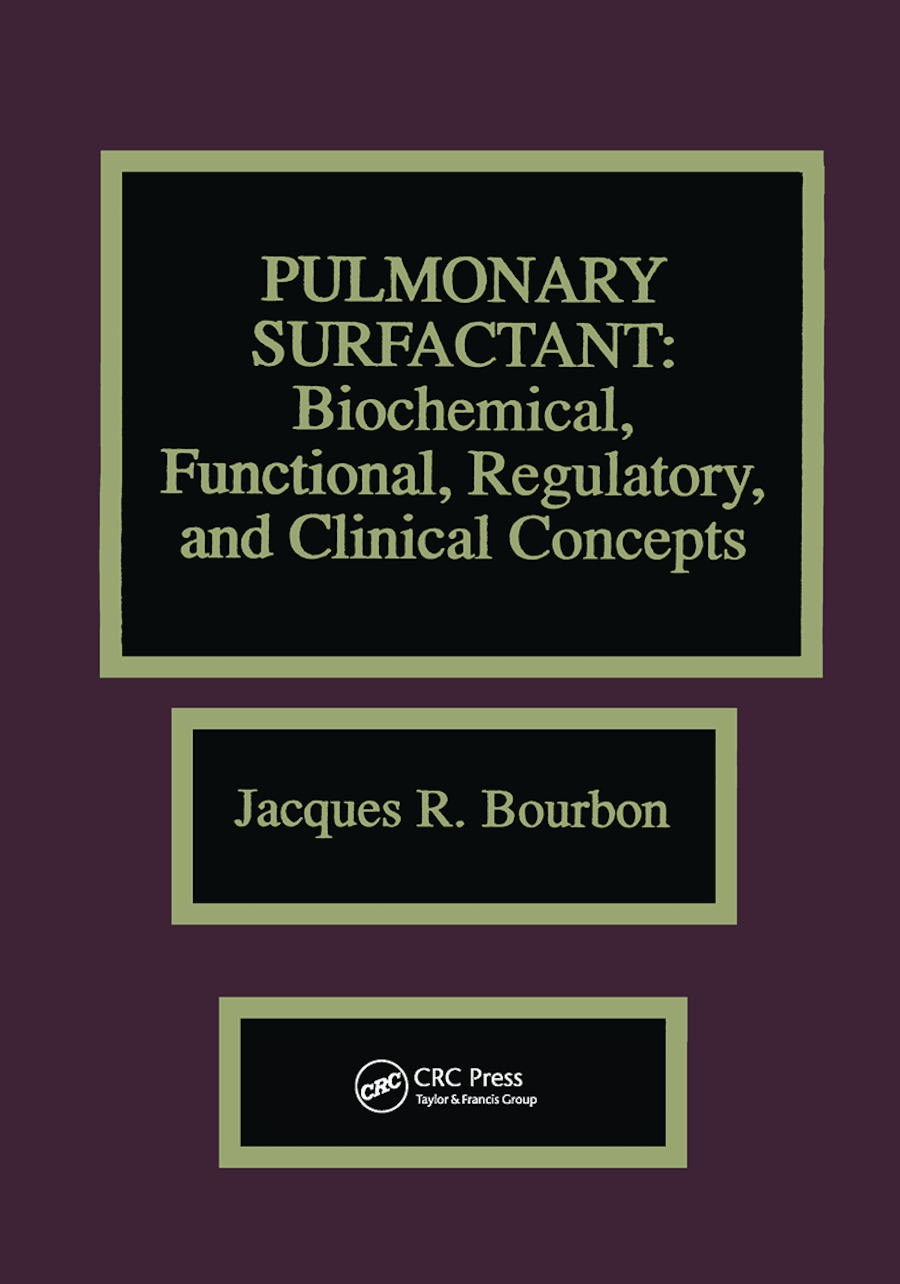 Pulmonary Surfactant: Biochemical, Functional, Regulatory, and Clinical Concepts, 1st Edition (Hardback) book cover