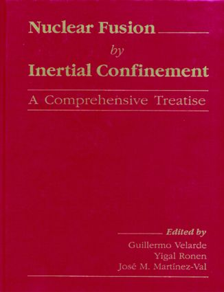 Nuclear Fusion by Inertial Confinement: A Comprehensive Treatise, 1st Edition (Hardback) book cover