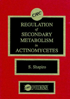 Regulation of Secondary Metabolism in Actinomycetes: 1st Edition (Hardback) book cover