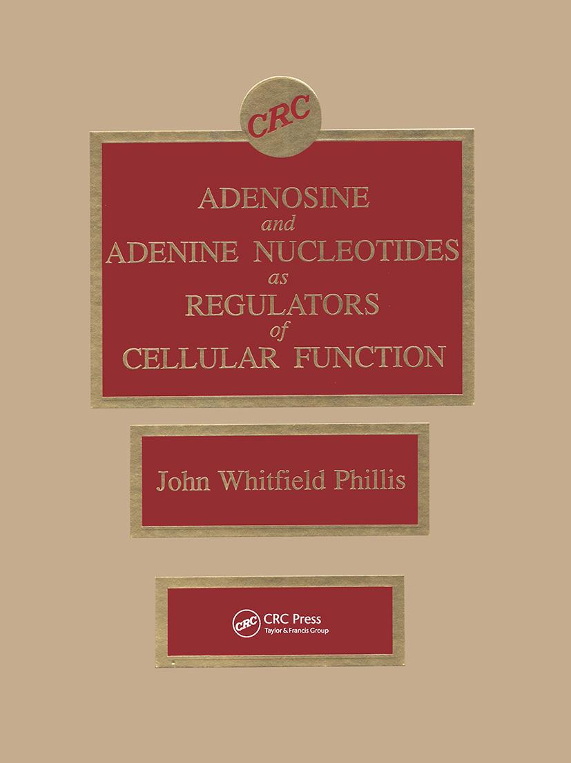 Adenosine and Adenine Nucleotides As Regulators of Cellular Function: 1st Edition (Hardback) book cover