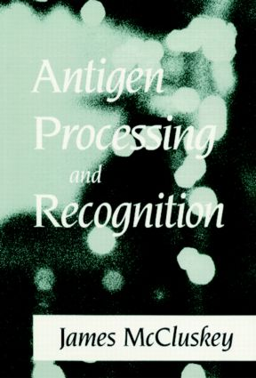 Antigen Processing and Recognition: 1st Edition (Hardback) book cover