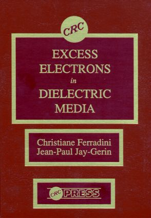 Excess Electrons in Dielectric Media: 1st Edition (Hardback) book cover