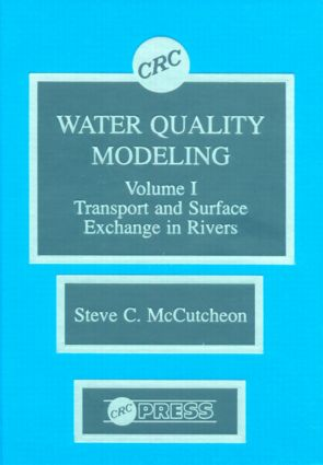 Water Quality Modeling: River Transport and Surface Exchange, Volume I (Hardback) book cover