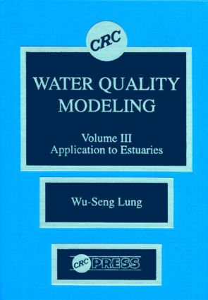 Water Quality Modeling: Application to Estuaries, Volume III, 1st Edition (Hardback) book cover
