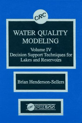 Water Quality Modeling: Decision Support Techniques for Lakes and Reservoirs, Volume IV, 1st Edition (Hardback) book cover